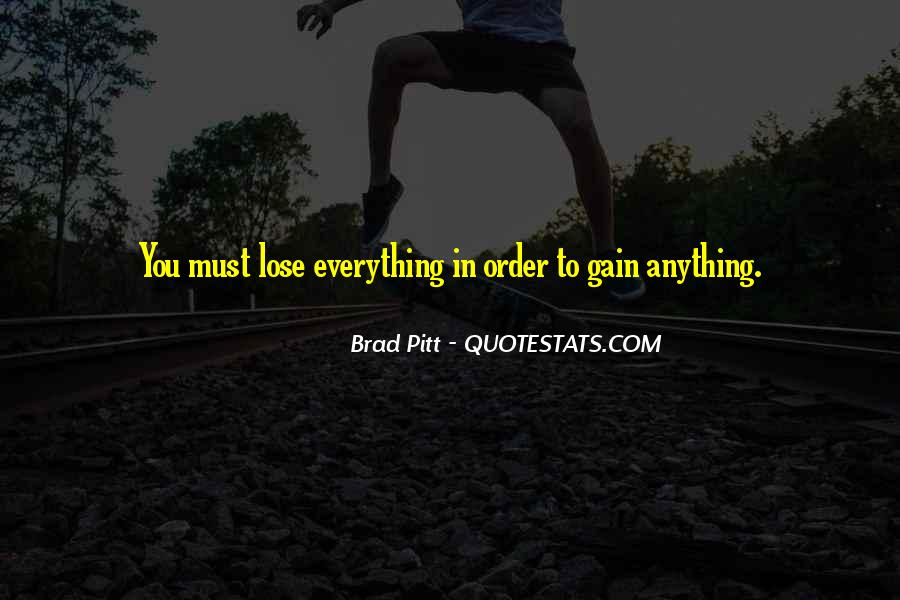 Sometimes You Have To Lose Everything Quotes #146949