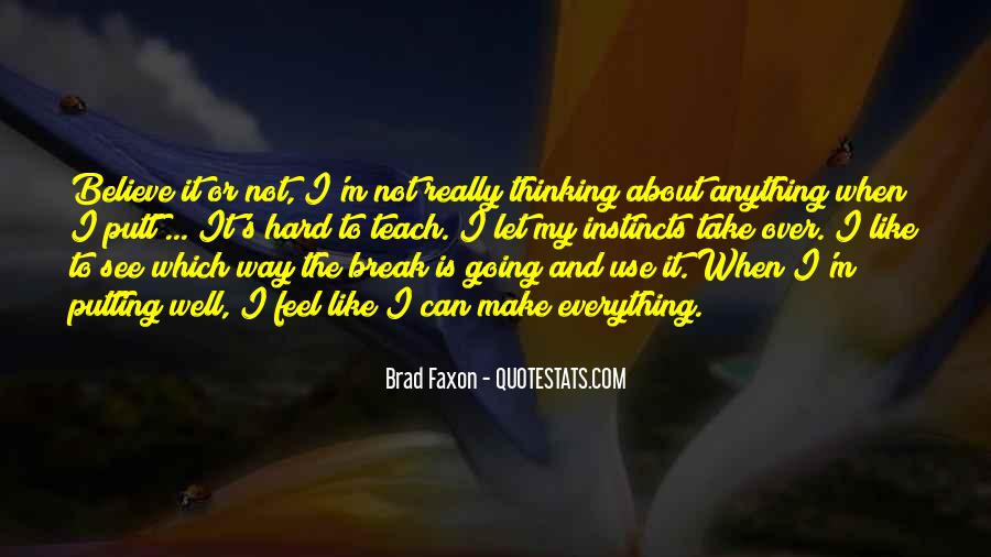 Sometimes You Have To Take A Break Quotes #113231
