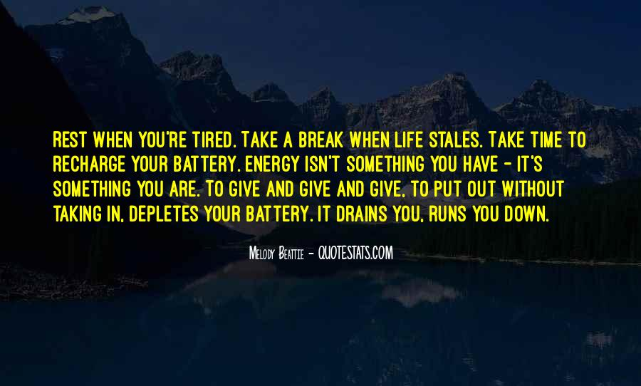 Sometimes You Have To Take A Break Quotes #163871