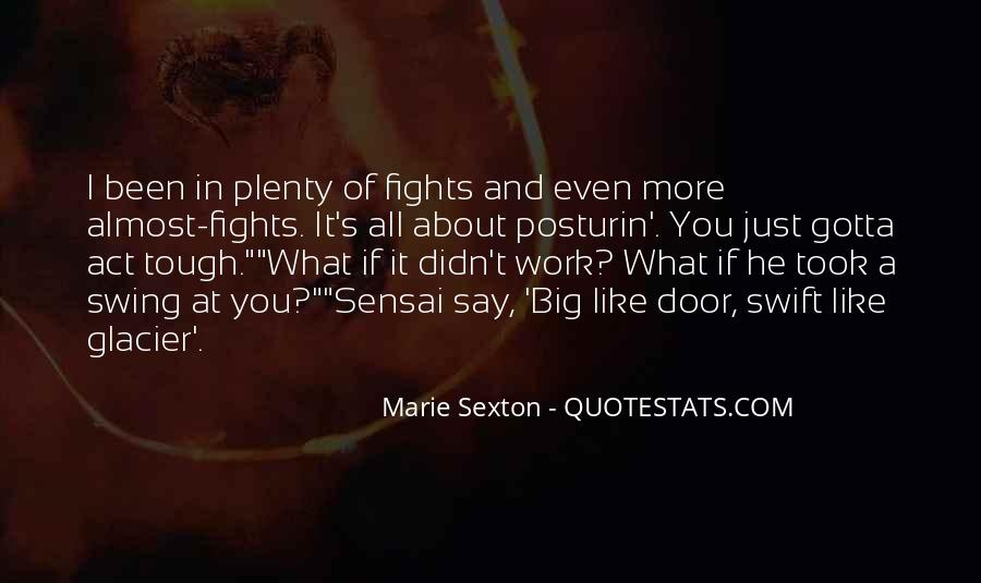Sometimes You Just Gotta Say Quotes #188685