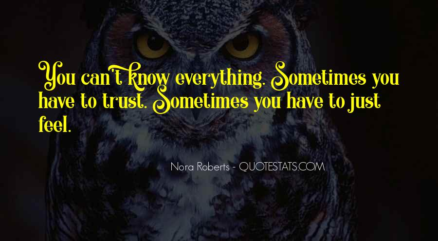 Sometimes You Just Have To Trust Quotes #1336072