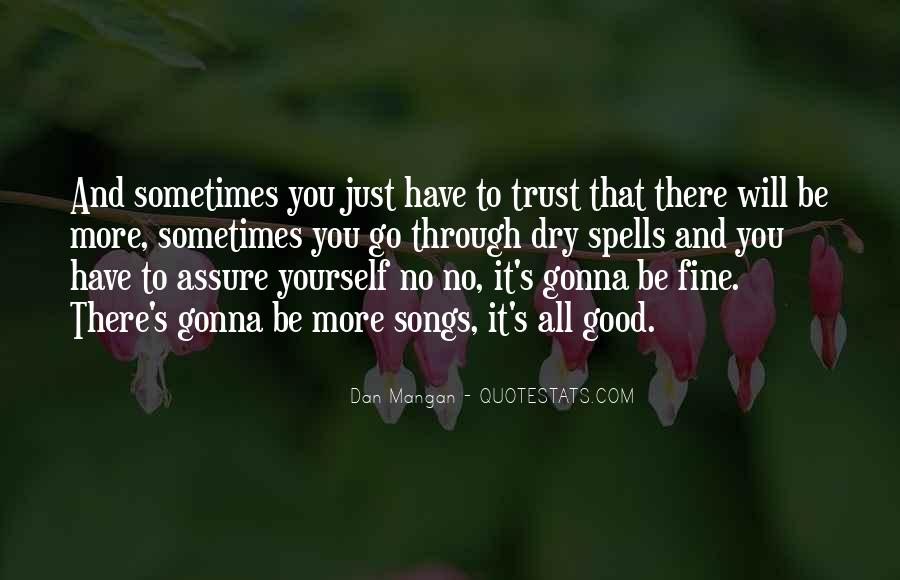 Sometimes You Just Have To Trust Quotes #1475075