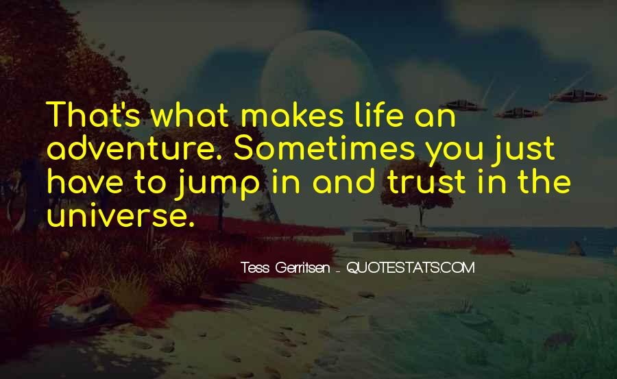 Sometimes You Just Have To Trust Quotes #192024