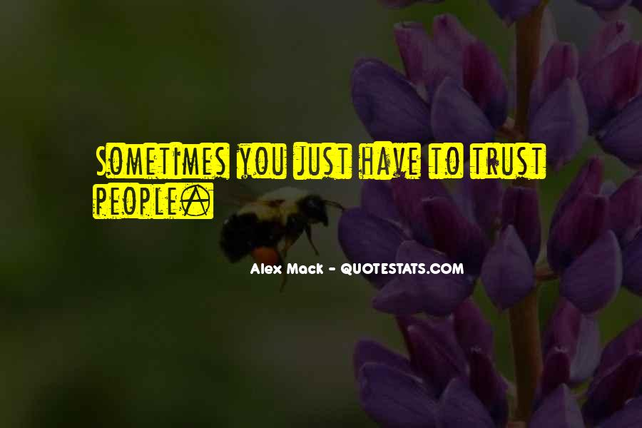 Sometimes You Just Have To Trust Quotes #880004