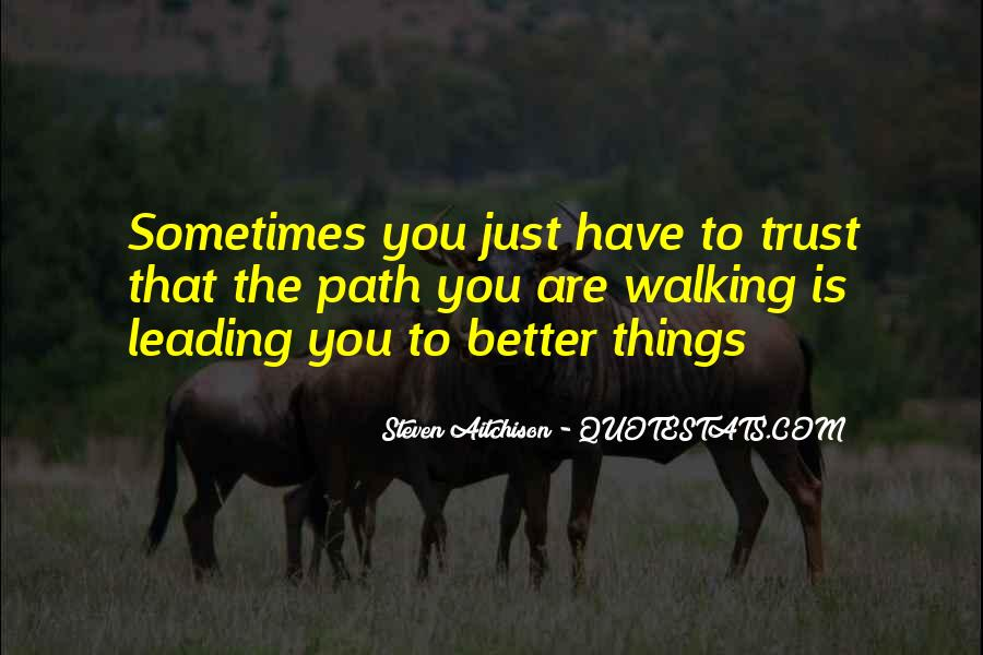 Sometimes You Just Have To Trust Quotes #994070