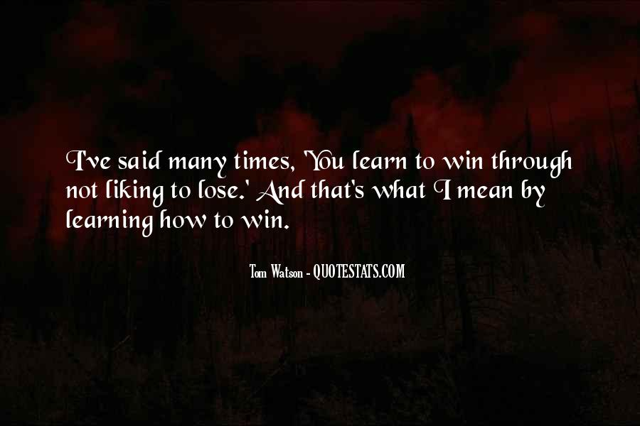Sometimes You Lose Sometimes You Learn Quotes #204418