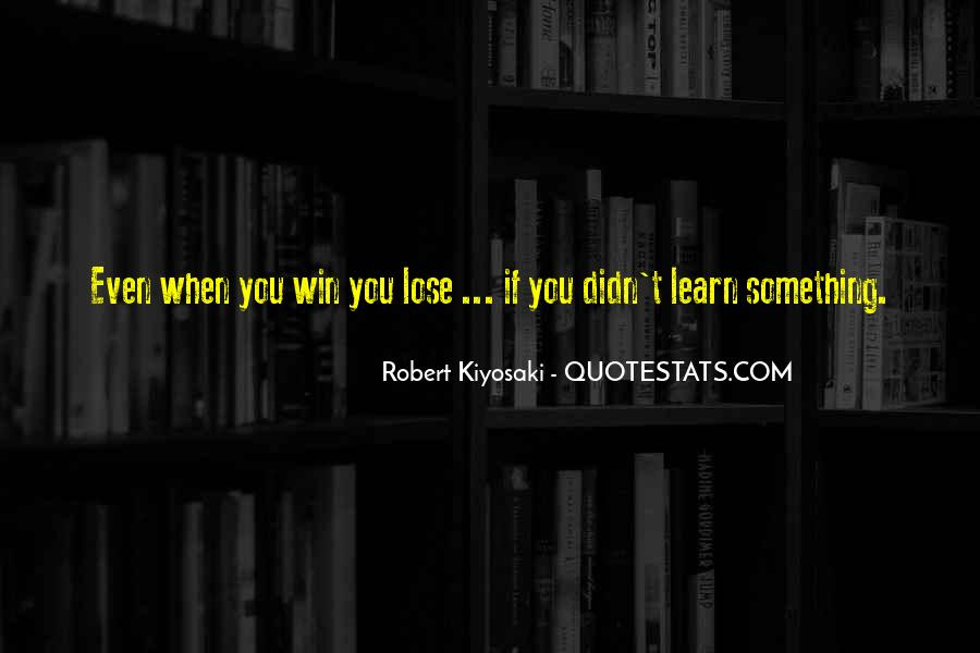 Sometimes You Lose Sometimes You Learn Quotes #208489