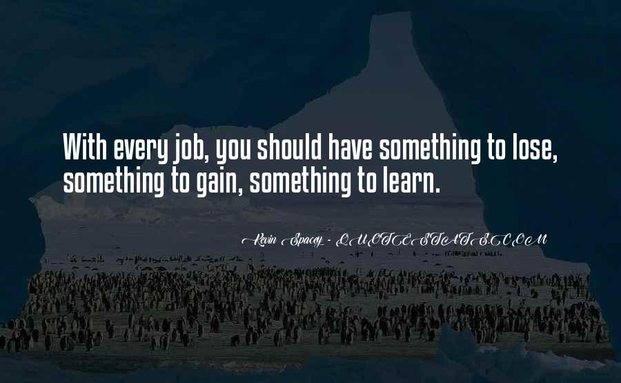 Sometimes You Lose Sometimes You Learn Quotes #218012