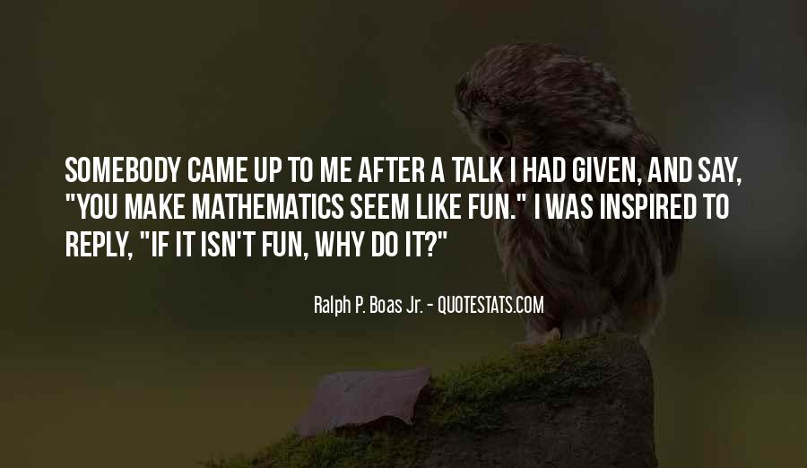 Sometimes You Make Me Wonder Quotes #908