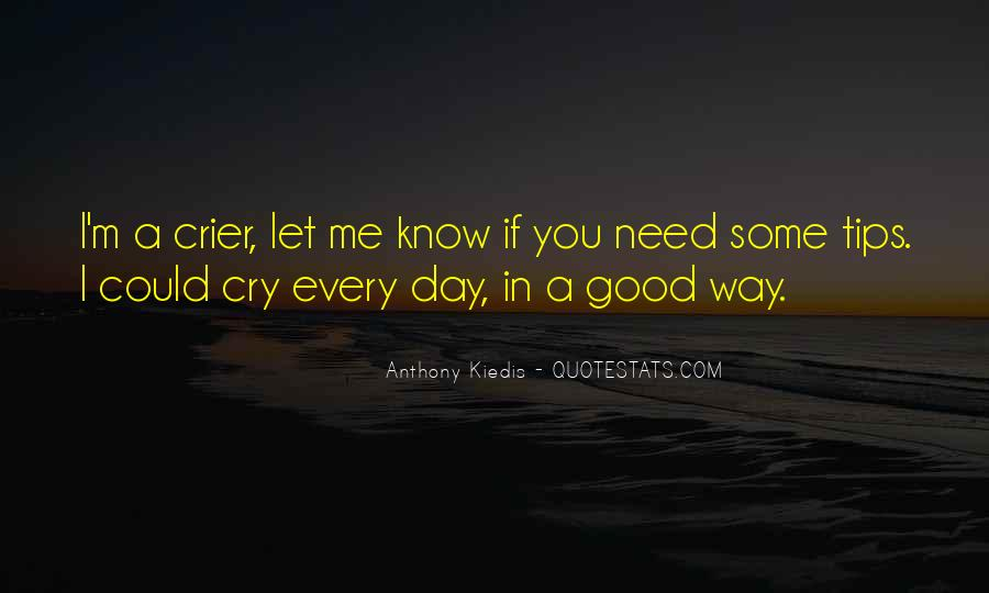 Sometimes You Need A Good Cry Quotes #16788