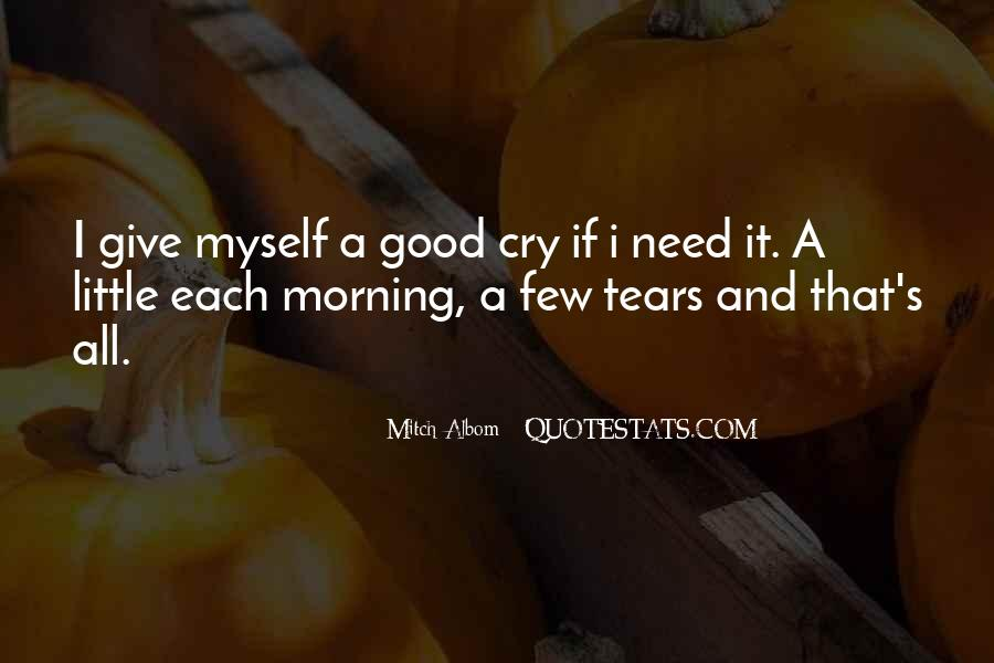 Sometimes You Need A Good Cry Quotes #871451
