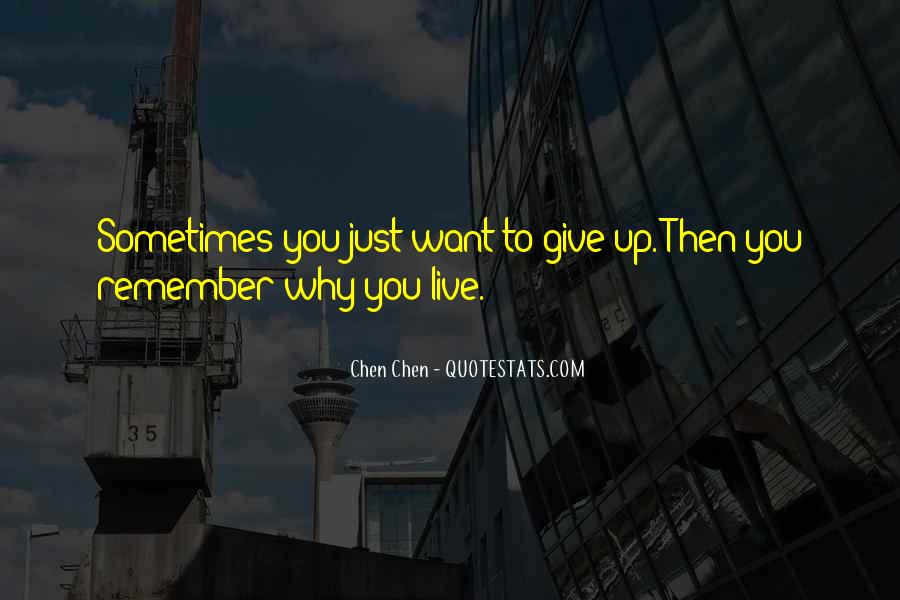 Sometimes You Want To Give Up Quotes #230602