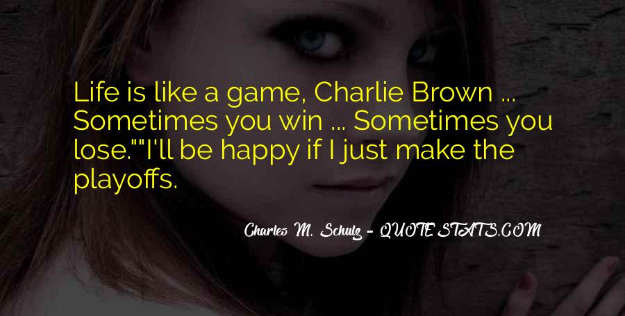 Sometimes You Win Sometimes You Lose Quotes #1108833