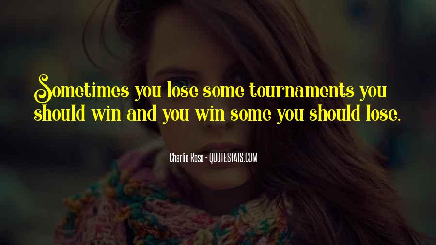 Sometimes You Win Sometimes You Lose Quotes #1167141