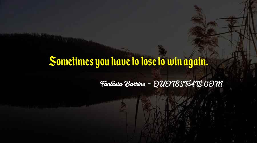 Sometimes You Win Sometimes You Lose Quotes #1182091