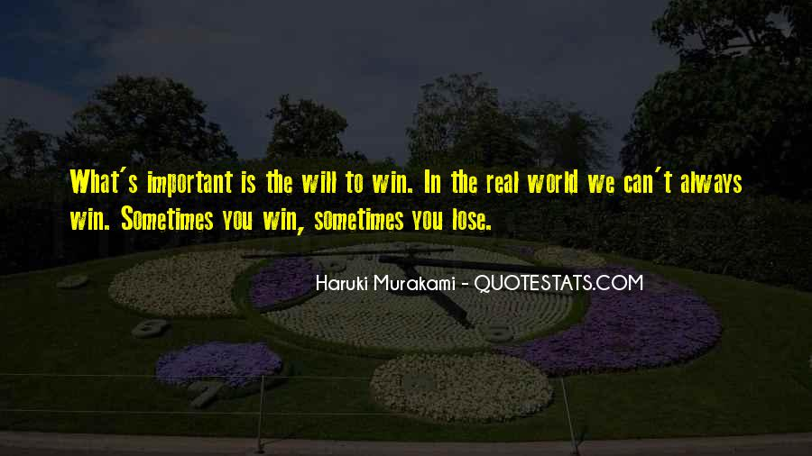 Sometimes You Win Sometimes You Lose Quotes #1557519
