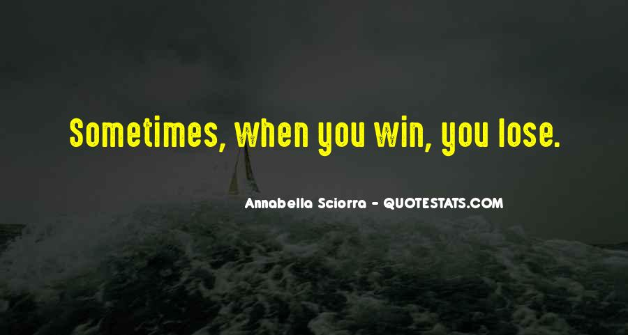 Sometimes You Win Sometimes You Lose Quotes #1582049
