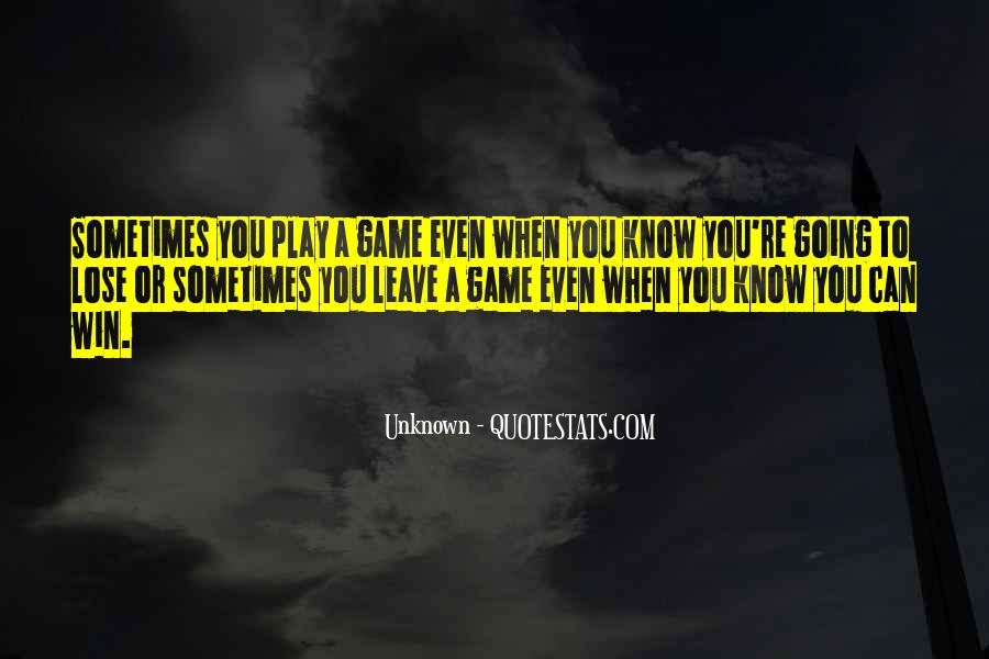 Sometimes You Win Sometimes You Lose Quotes #1626311
