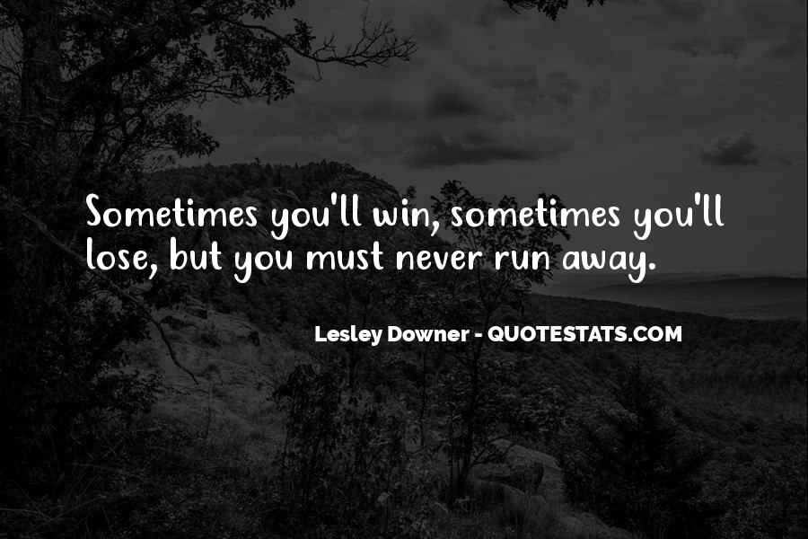 Sometimes You Win Sometimes You Lose Quotes #1673068