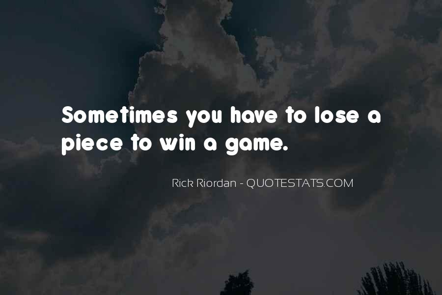 Sometimes You Win Sometimes You Lose Quotes #331144