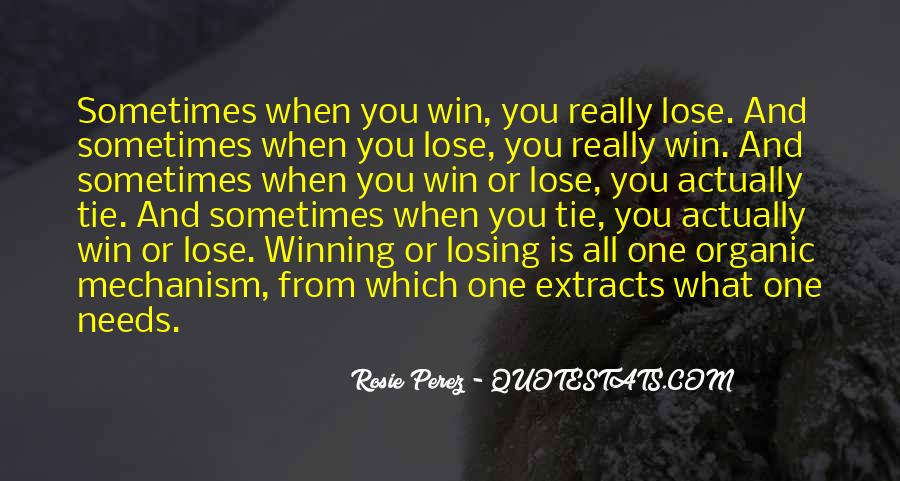 Sometimes You Win Sometimes You Lose Quotes #953535