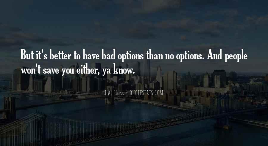 Sometimes You're Better Off Quotes #1184