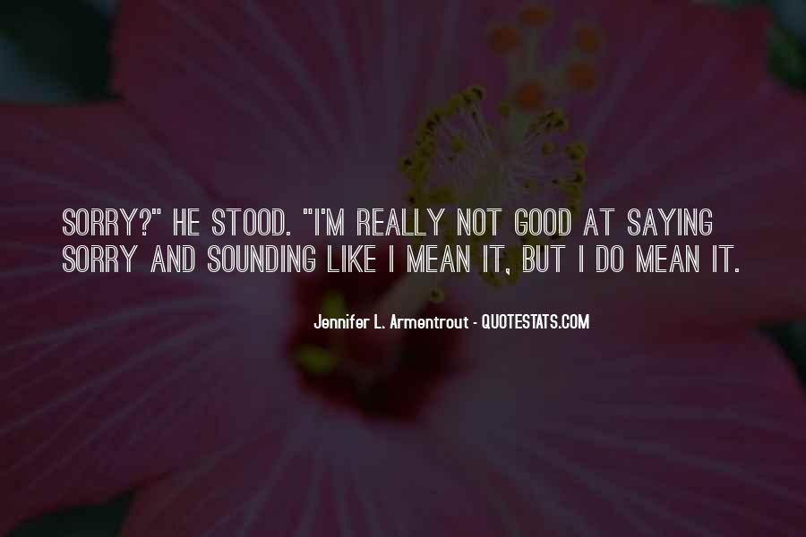 Sorry But Not Sorry Quotes #456786