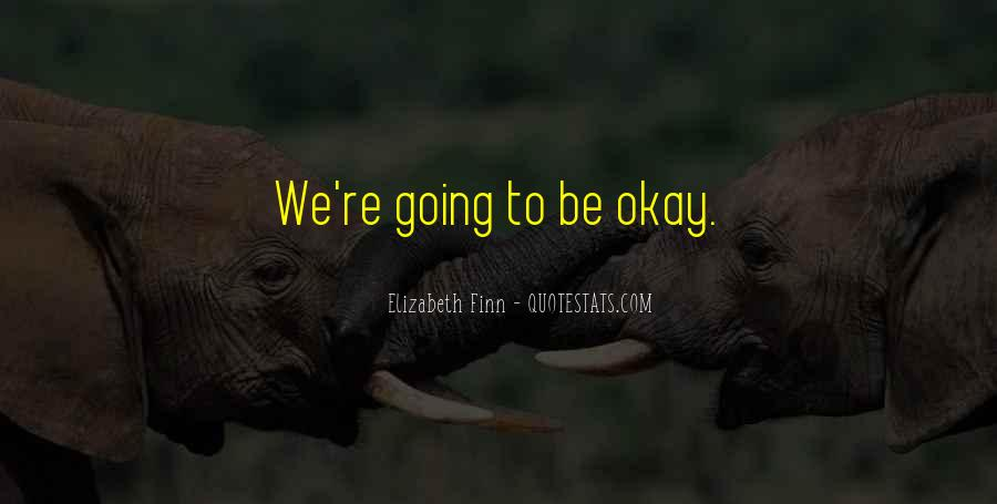 Quotes About Be Okay #136923