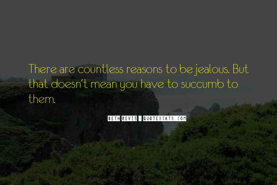 Sorry For Being So Jealous Quotes #178379