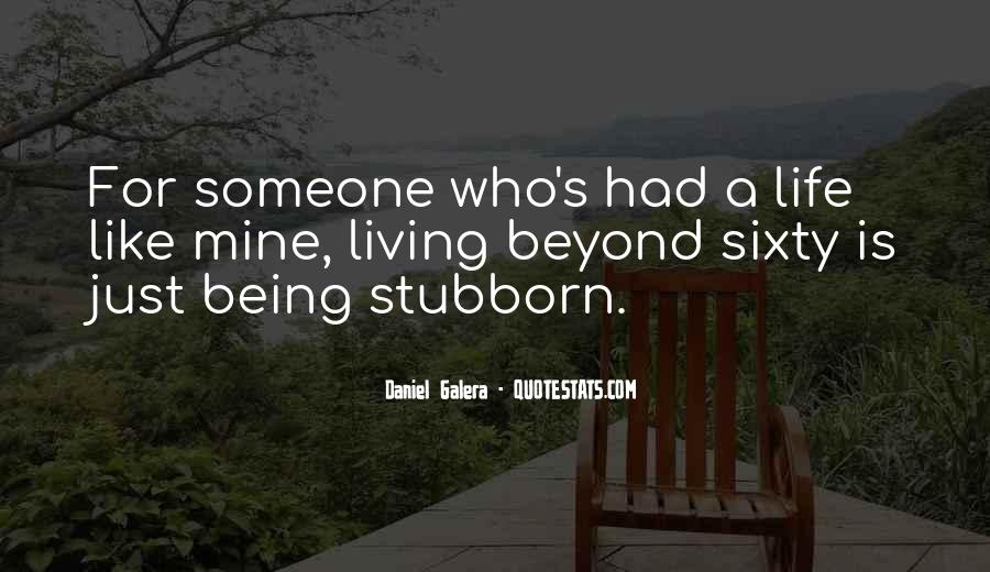 Sorry For Being Stubborn Quotes #765815