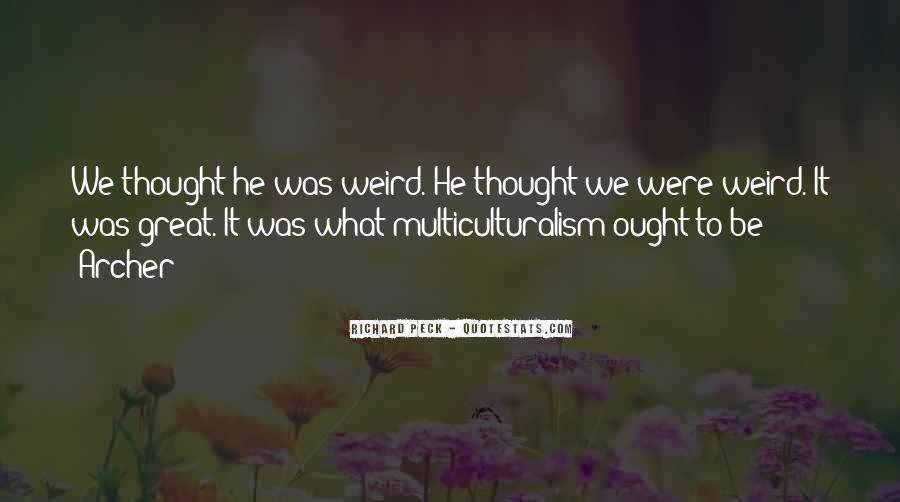 Quotes About Be Weird #179142