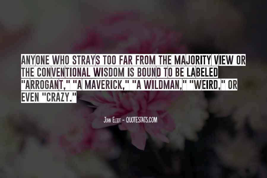 Quotes About Be Weird #197602