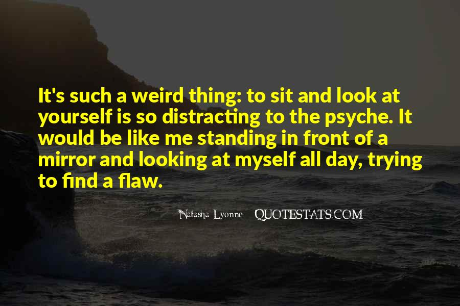 Quotes About Be Weird #201941