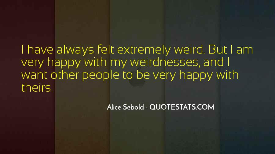Quotes About Be Weird #4945