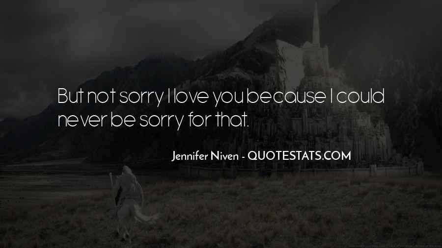 Sorry For Love You Quotes #1599703