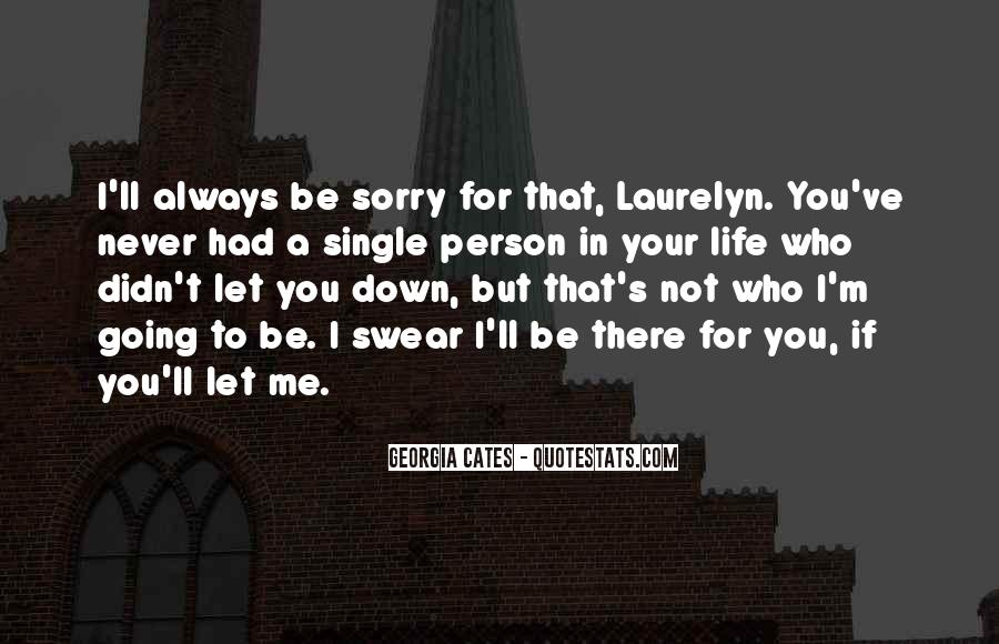 Sorry I'm Not There Quotes #1367868