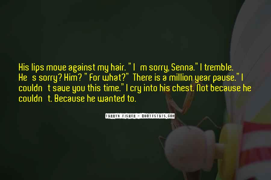 Sorry I'm Not There Quotes #297123