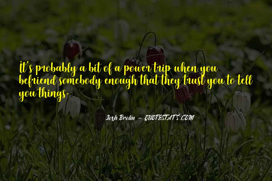Quotes About Befriend #1290538