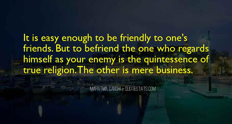 Quotes About Befriend #142312