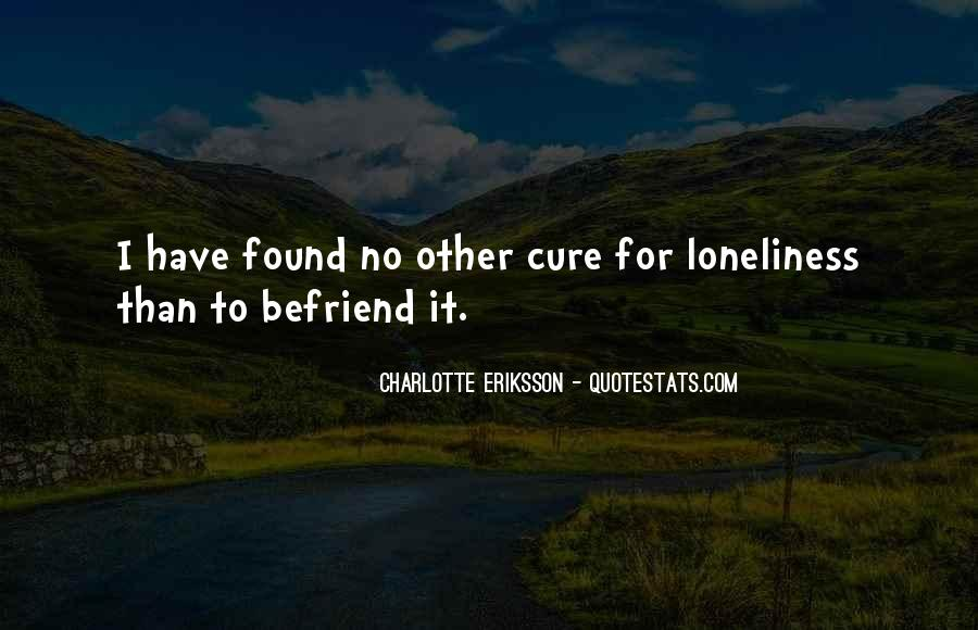 Quotes About Befriend #1760513