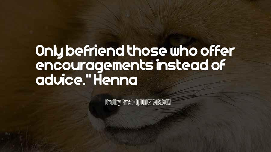 Quotes About Befriend #1824613