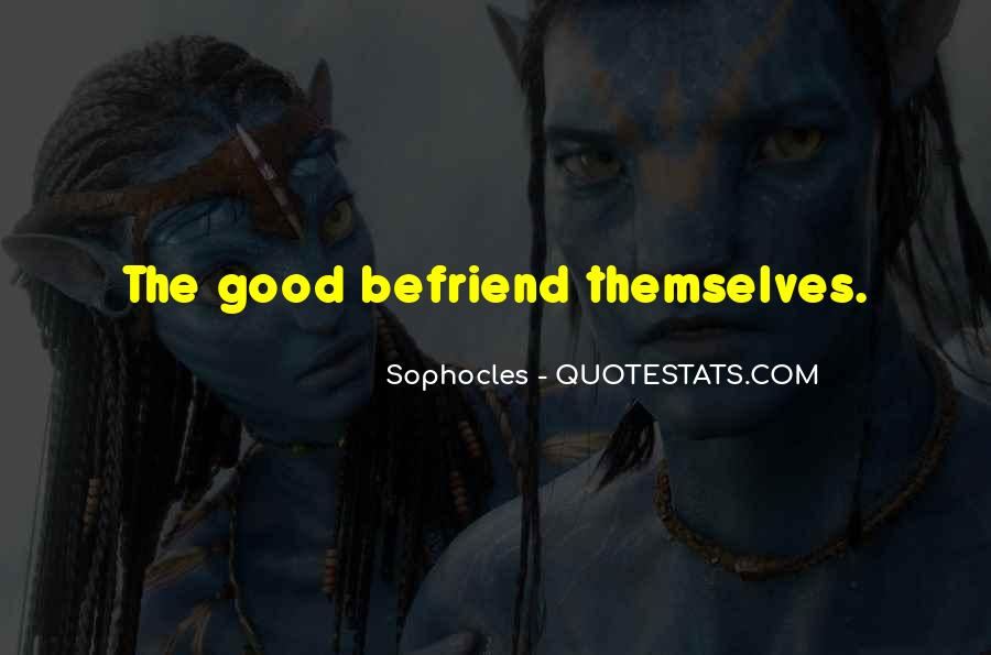Quotes About Befriend #323026