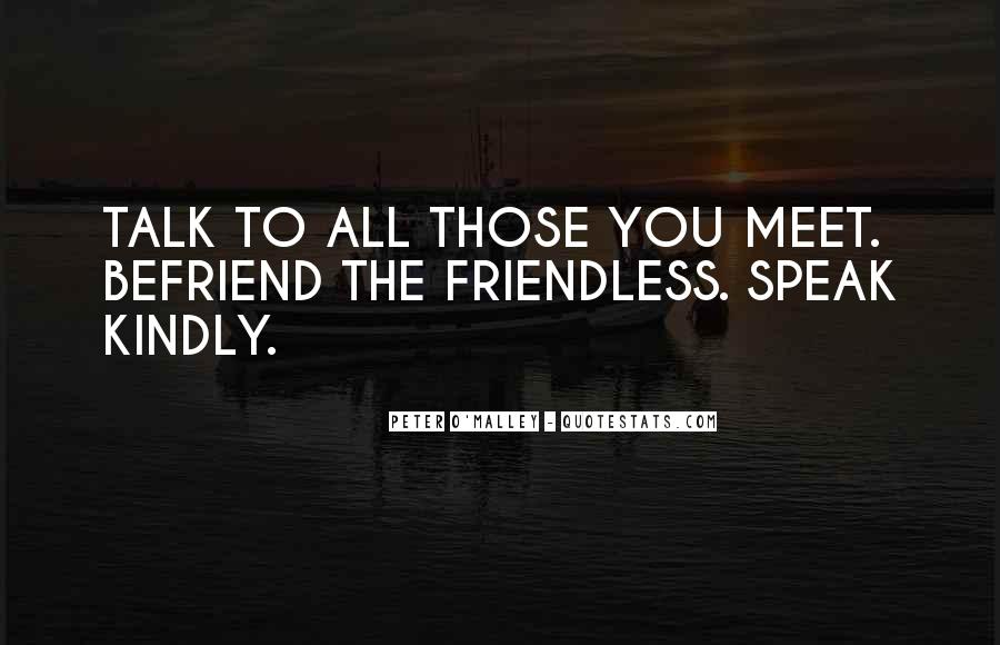 Quotes About Befriend #447189