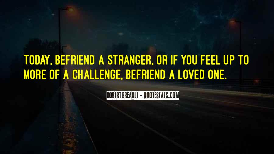 Quotes About Befriend #929346