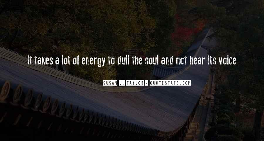 Soul And Energy Quotes #1610857