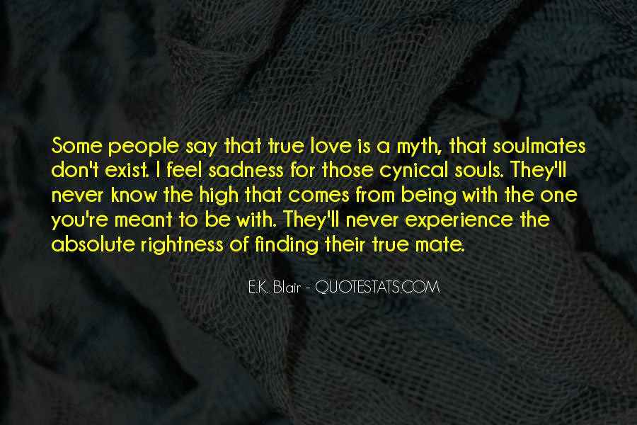 Soulmates I Think They Exist Quotes #1667901