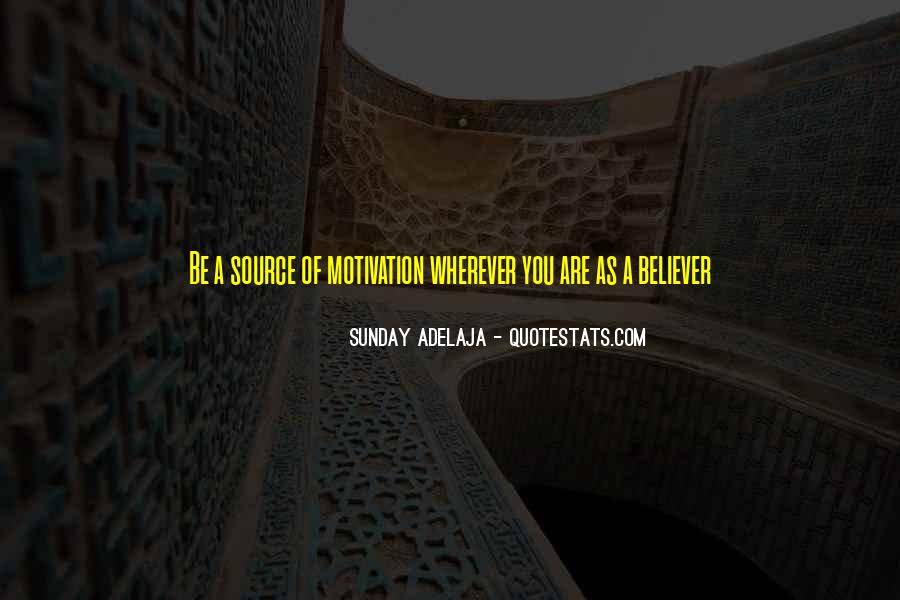 Source Of Motivation Quotes #1049286