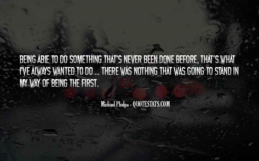 Quotes About Being The First To Do Something #1027199