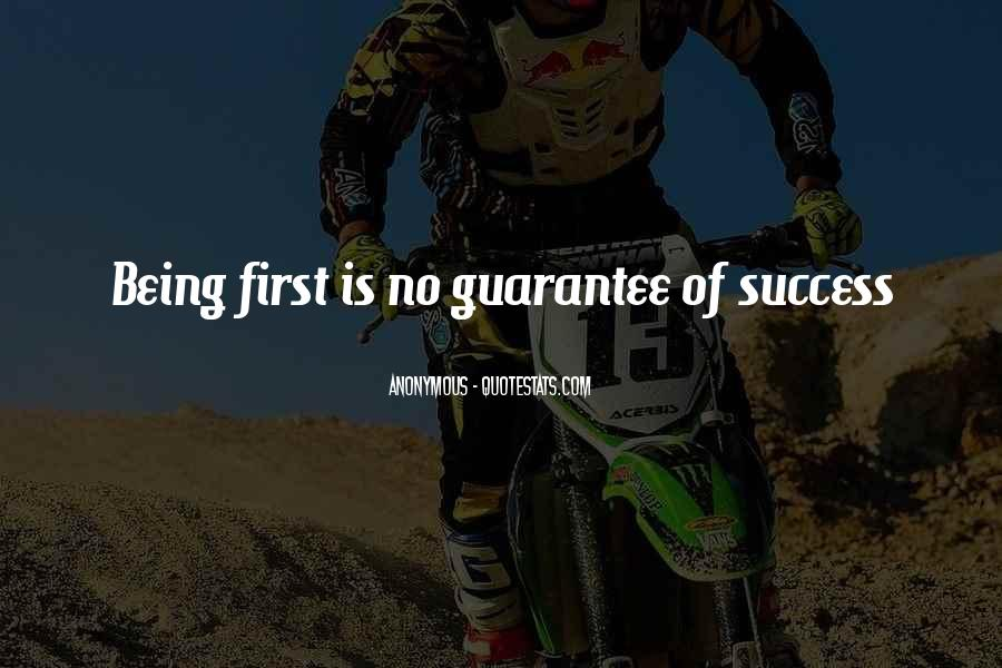 Quotes About Being The First To Do Something #21961