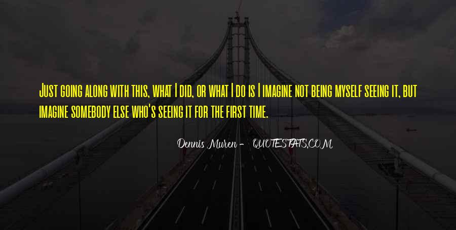 Quotes About Being The First To Do Something #6346